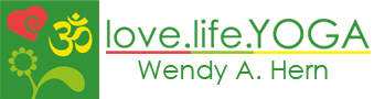 Love Life Yoga | Wendy A. Hern | Yoga Teacher